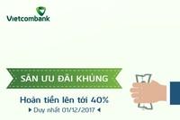 Vietcombank hoàn tiền tới 40% cho chủ thẻ mua sắm trực tuyến trong ngày hội Online Friday