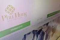 Vụ CTCK Phú Hưng làm bậy: UBCK sẽ phối hợp với cơ quan điều tra
