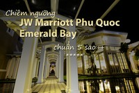 Chiêm ngưỡng JW Marriott Phu Quoc Emerald Bay chuẩn 5 sao++