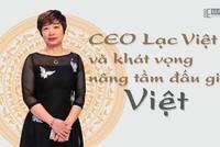 CEO Lạc Việt và khát vọng nâng tầm đấu giá Việt