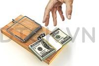 Dính bẫy vay vốn lãi suất thấp, doanh nghiệp mất tiền tỷ