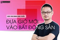 CEO VNI Đinh Anh Tuấn đưa gió mới vào bất động sản