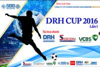 Khai mạc giải bóng từ thiện DRH CUP hướng về miền Trung