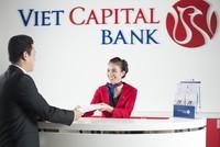 6 tháng, tổng tài sản của Viet Capital Bank đạt 87% kế hoạch năm