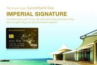 Sacombank phát hành thẻ thanh toán quốc tế Sacombank Visa Imperial Signature